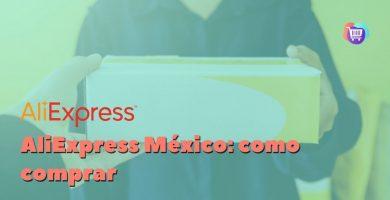¿Cómo comprar en AliExpress desde México?