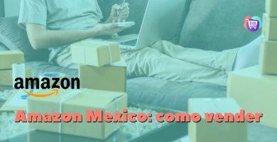¿Cómo vender en Amazon desde México?