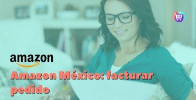 ¿Cómo se factura en Amazon México?