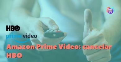 ¿Cómo cancelar suscripción de HBO en Amazon Prime?
