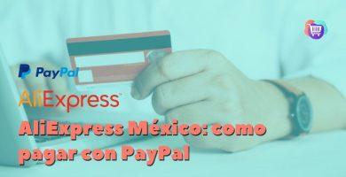 ¿Cómo pagar con Paypal en AliExpress México?