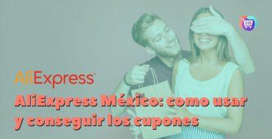 ¿Cómo usar y conseguir los cupones de AliExpress en México?