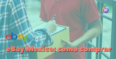 ¿Cómo hacer compras en eBay desde México?
