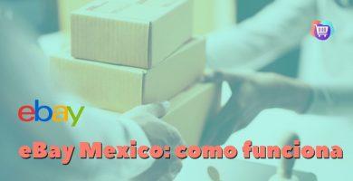 ¿Cómo funciona eBay para comprar en México?