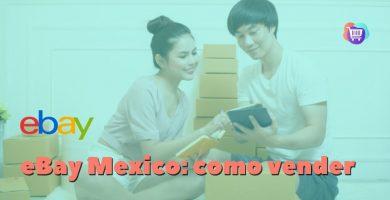 ¿Cómo vender en eBay México?