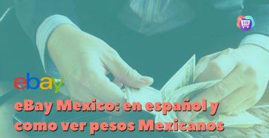 ¿Cómo ver eBay México en español y pesos mexicanos?