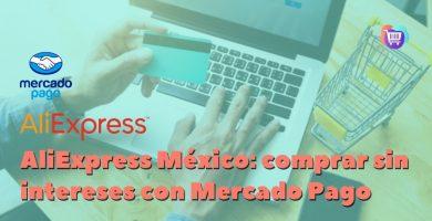 ¿Cómo pagar a meses sin intereses en AliExpress con Mercado Pago?