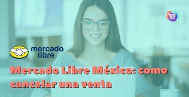 ¿Cómo cancelar una venta en Mercado Libre México?
