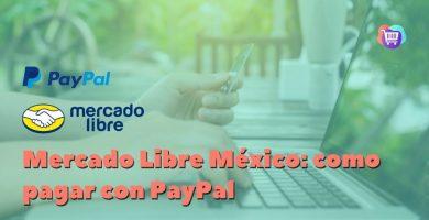 ¿Cómo pagar con PayPal en Mercado Libre?