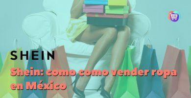 ¿Cómo vender ropa en Shein desde México?